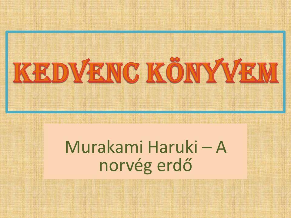 Murakami Haruki – A norvég erdő