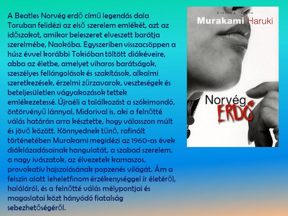 A Beatles Norvég erd ő cím ű legendás dala Toruban felidézi az els ő szerelem emlékét, azt az id ő szakot, amikor beleszeret elveszett barátja szerelm
