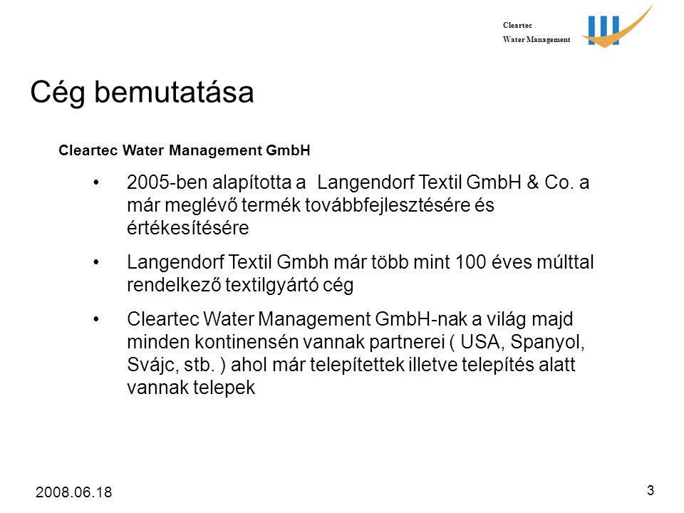 Cleartec Water Management 2008.06.18 3 Cég bemutatása Cleartec Water Management GmbH • 2005-ben alapította a Langendorf Textil GmbH & Co.