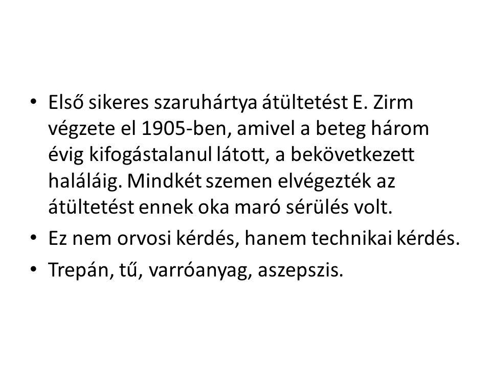 • Magyarországon Fejér Gyula 1909-ben, majd Imre József 1934 és 1942 között végzett műtéteket Budapesten.
