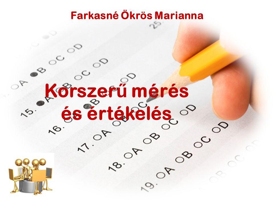 Farkasné Ökrös Marianna Korszer ű mérés és értékelés
