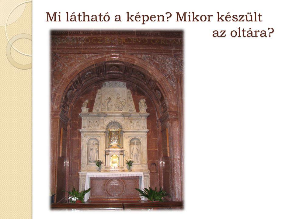 Mi látható a képen? Mikor készült az oltára?