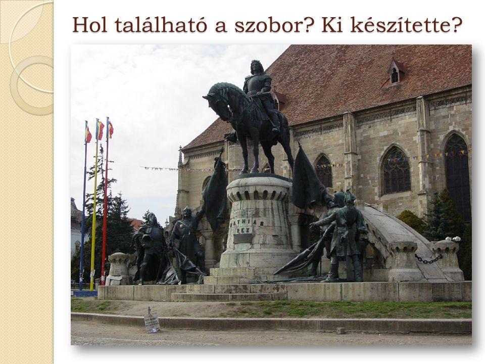 Hol található a szobor? Ki készítette?