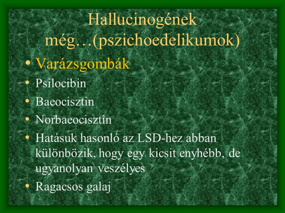 Hallucinogének • LSD, bélyeg, trip, –lizergsav dietilamid, alkaloida – hatásai: érzékcsalódás, utazás, az érzékelés, az érzelmek, az emlékezet és a tu