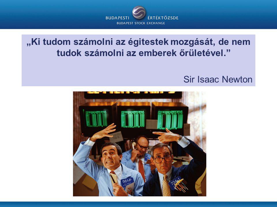 """""""Ki tudom számolni az égitestek mozgását, de nem tudok számolni az emberek őrületével. Sir Isaac Newton"""