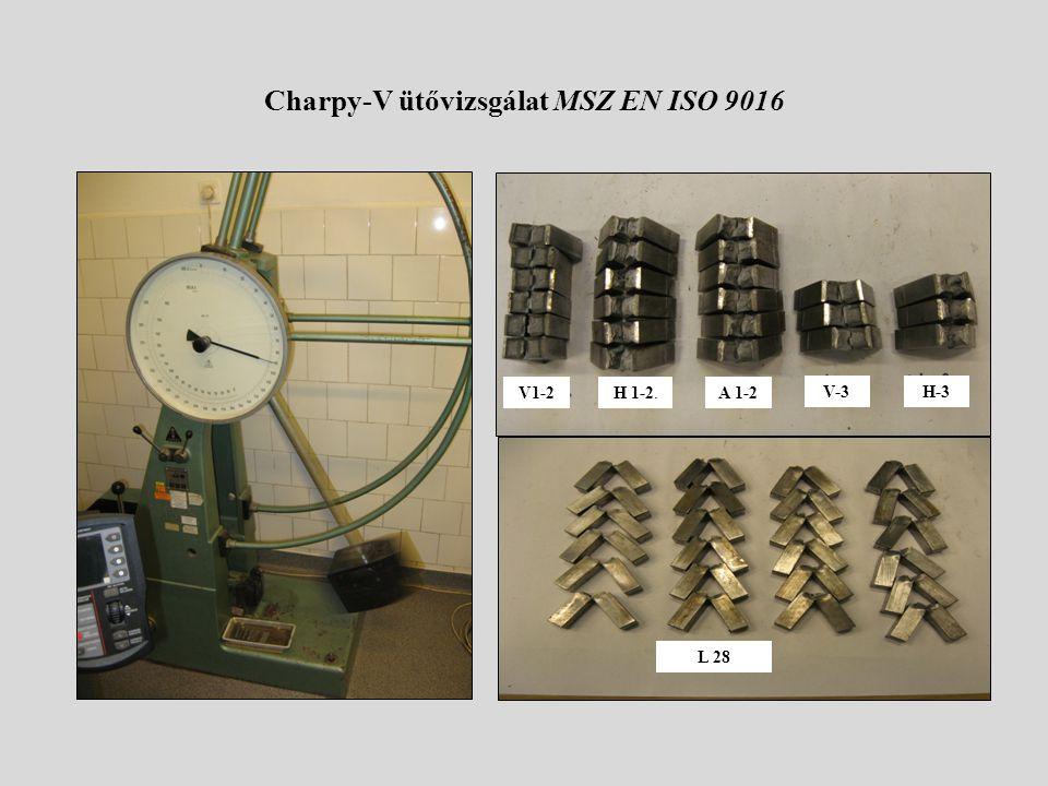 Charpy-V ütővizsgálat MSZ EN ISO 9016. V1-2H 1-2.A 1-2 V-3H-3 L 28