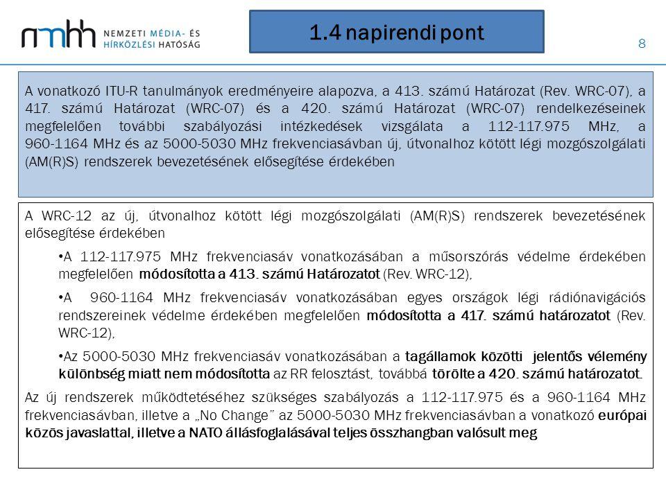 39 Összefoglalás Két- és többoldalú megbeszélések, tárgyalások: A WRC ideje alatt az NMHH képviselői tárgyalásokat folytattak: • az INTERSPUTNIK és Inmarsat képviselőivel, • a szomszédos országok hatóságainak elnökeivel/elnök-helyetteseivel, • Oroszország műholdas szakértőjével, • az ITU-R műsorszóró főosztály képviselőivel az aktuális frekvencia-használati és koordinációs kérdésekről, • CEPT egyeztetés naponta, az aktuálisan felvetődött kérdésekről (résztvevők: a CEPT- tagállamok delegációvezetői).