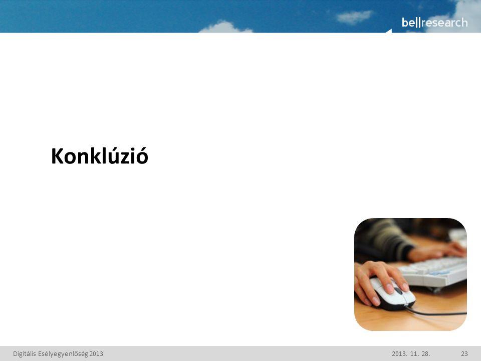 Konklúzió Digitális Esélyegyenlőség 20132013. 11. 28.23