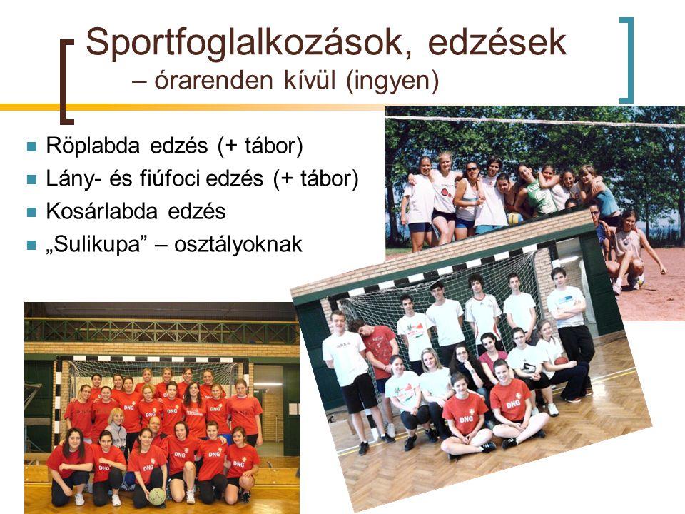 """Sportfoglalkozások, edzések – órarenden kívül (ingyen)  Röplabda edzés (+ tábor)  Lány- és fiúfoci edzés (+ tábor)  Kosárlabda edzés  """"Sulikupa"""" –"""
