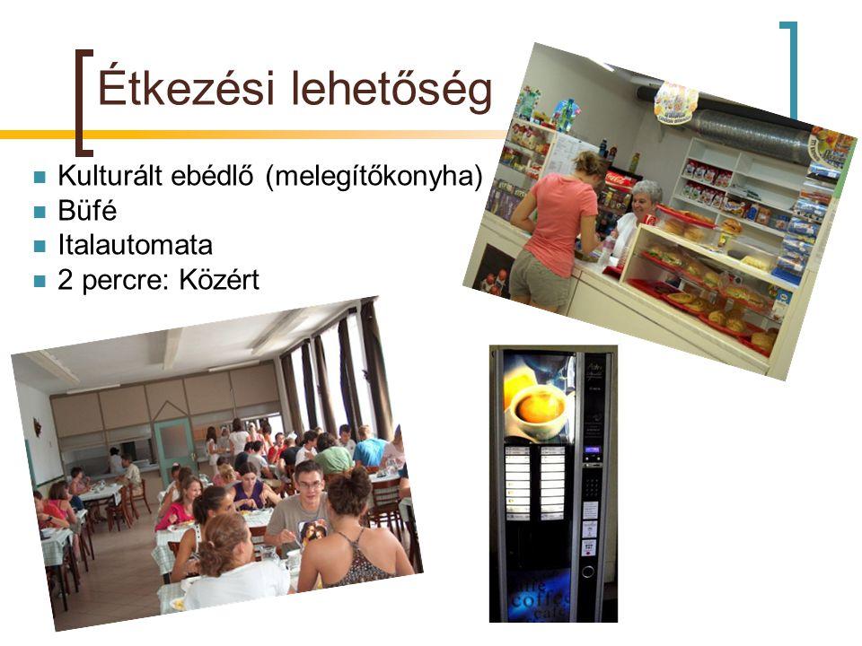Étkezési lehetőség  Kulturált ebédlő (melegítőkonyha)  Büfé  Italautomata  2 percre: Közért