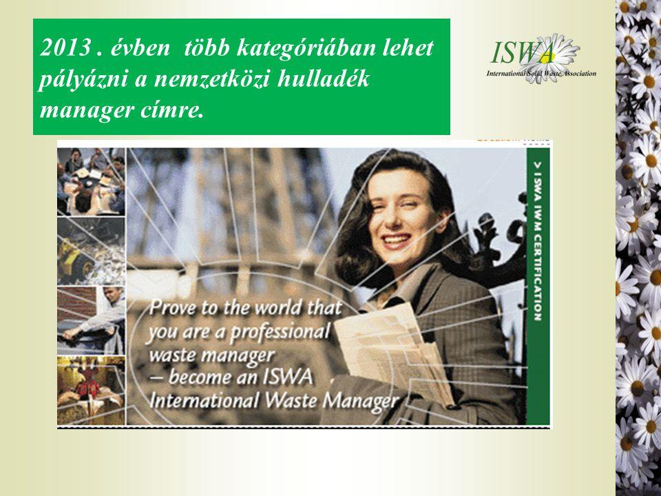 2013. évben több kategóriában lehet pályázni a nemzetközi hulladék manager címre.