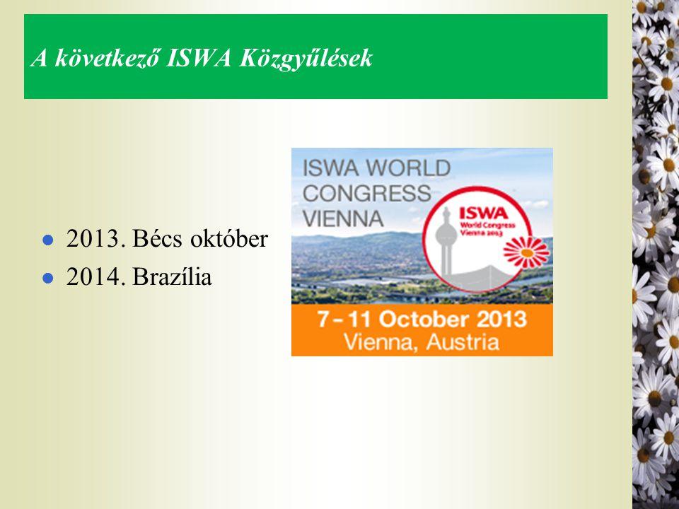 A következő ISWA Közgyűlések l 2013. Bécs október l 2014. Brazília