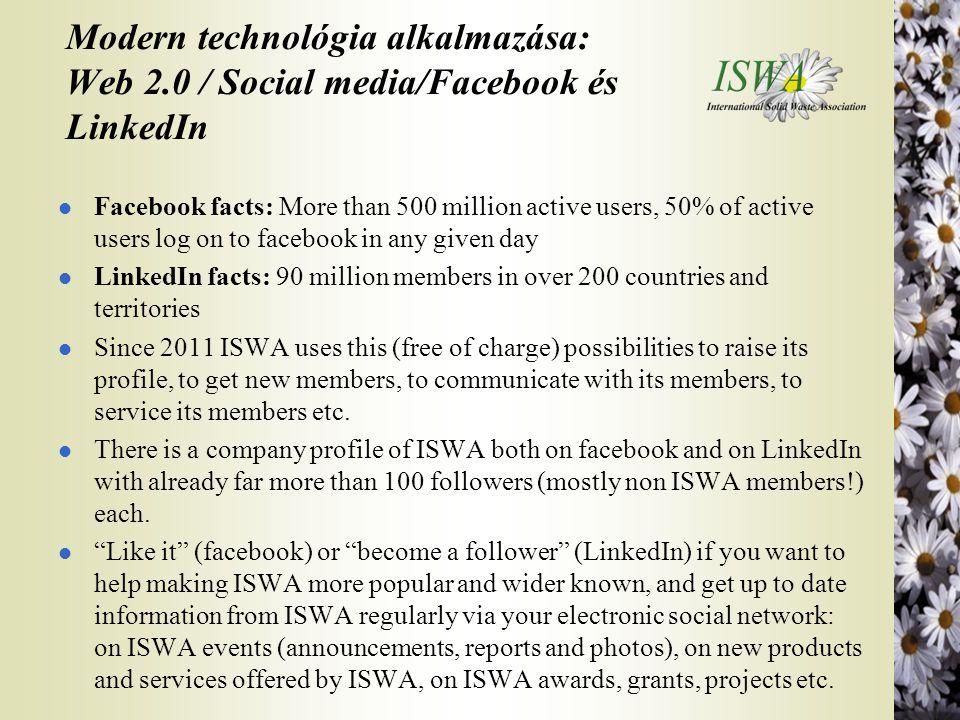 Modern technológia alkalmazása: Web 2.0 / Social media/Facebook és LinkedIn l Facebook facts: More than 500 million active users, 50% of active users