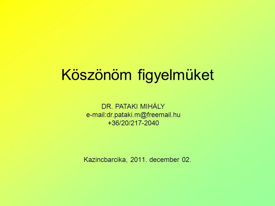 Köszönöm figyelmüket Kazincbarcika, 2011.december 02.
