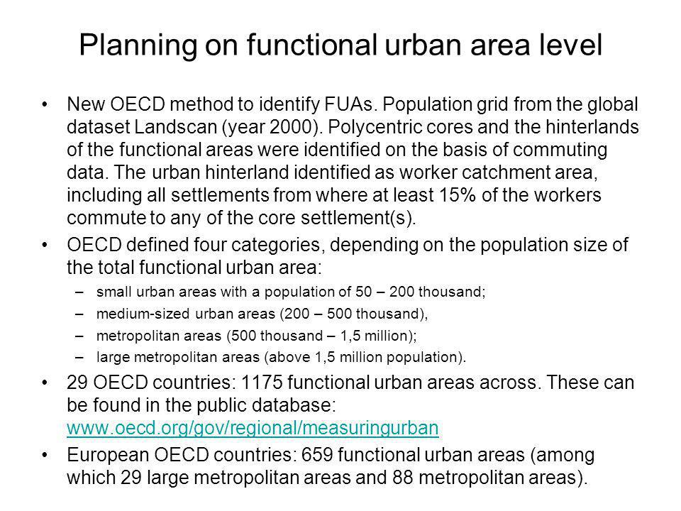 Planning on functional urban area level •New OECD method to identify FUAs.