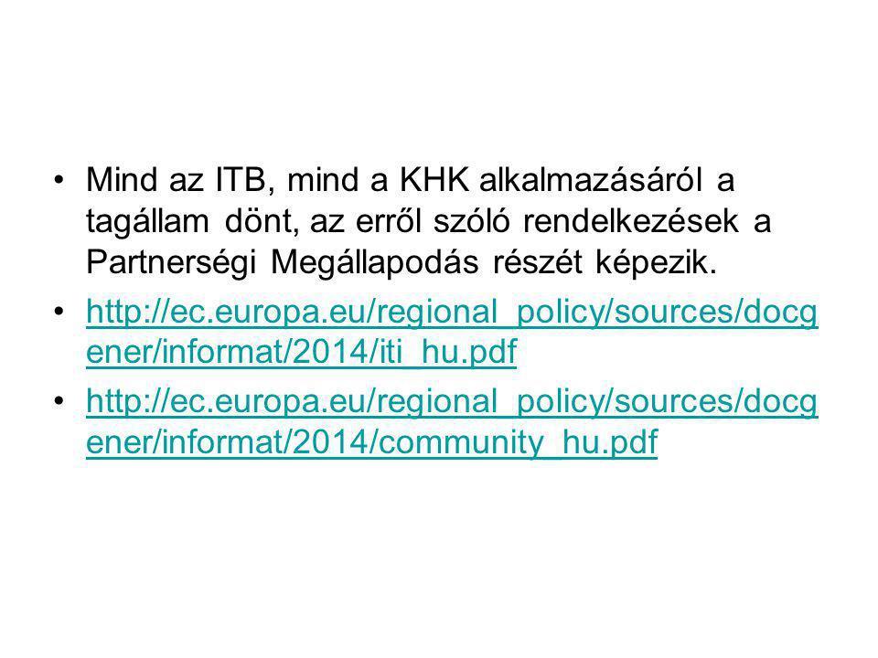 •Mind az ITB, mind a KHK alkalmazásáról a tagállam dönt, az erről szóló rendelkezések a Partnerségi Megállapodás részét képezik. •http://ec.europa.eu/