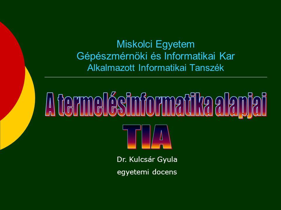 Marás A termelésinformatika alapjai 3. gyakorlat 2. rész Dr. Kulcsár Gyula