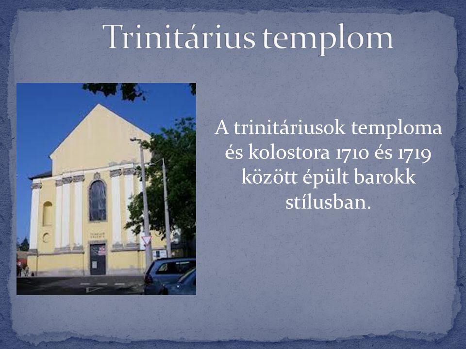 A trinitáriusok temploma és kolostora 1710 és 1719 között épült barokk stílusban.