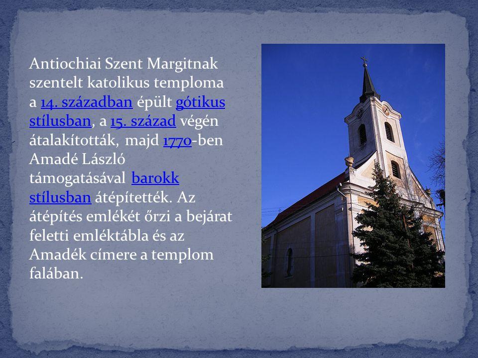 Antiochiai Szent Margitnak szentelt katolikus temploma a 14. században épült gótikus stílusban, a 15. század végén átalakították, majd 1770-ben Amadé
