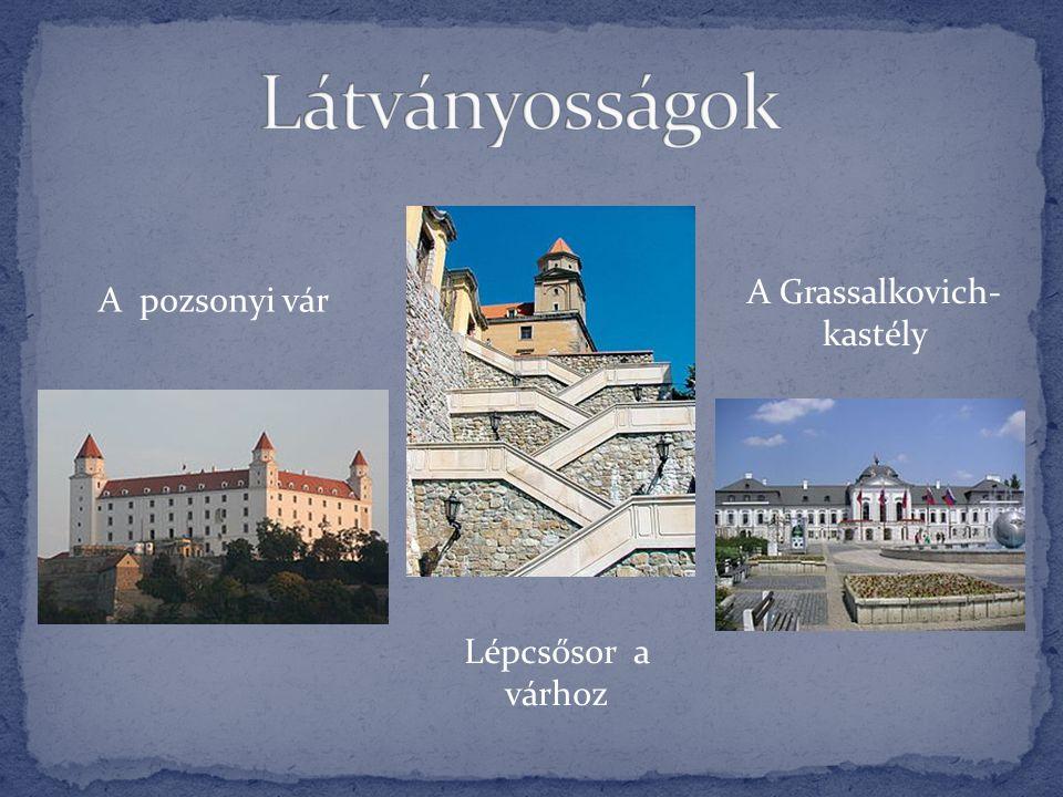 A pozsonyi vár Lépcsősor a várhoz A Grassalkovich- kastély