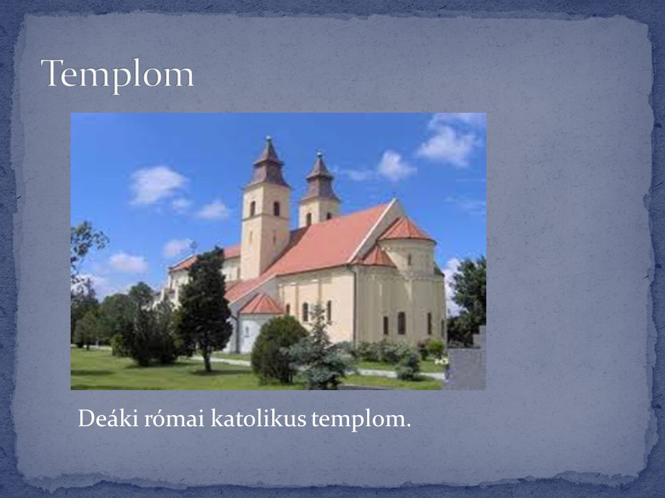 Deáki római katolikus templom.