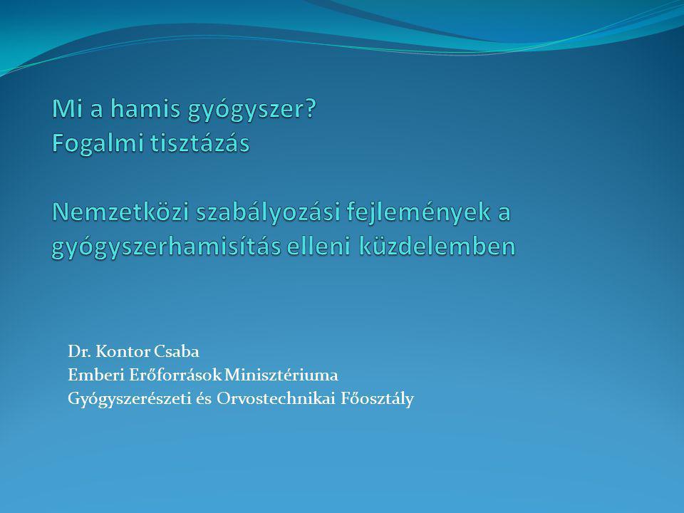 Dr. Kontor Csaba Emberi Erőforrások Minisztériuma Gyógyszerészeti és Orvostechnikai Főosztály