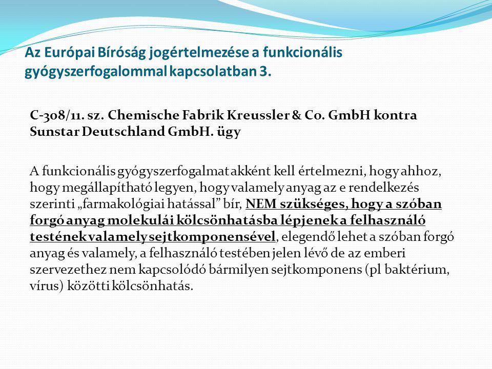 Az Európai Bíróság jogértelmezése a funkcionális gyógyszerfogalommal kapcsolatban 3. C-308/11. sz. Chemische Fabrik Kreussler & Co. GmbH kontra Sunsta