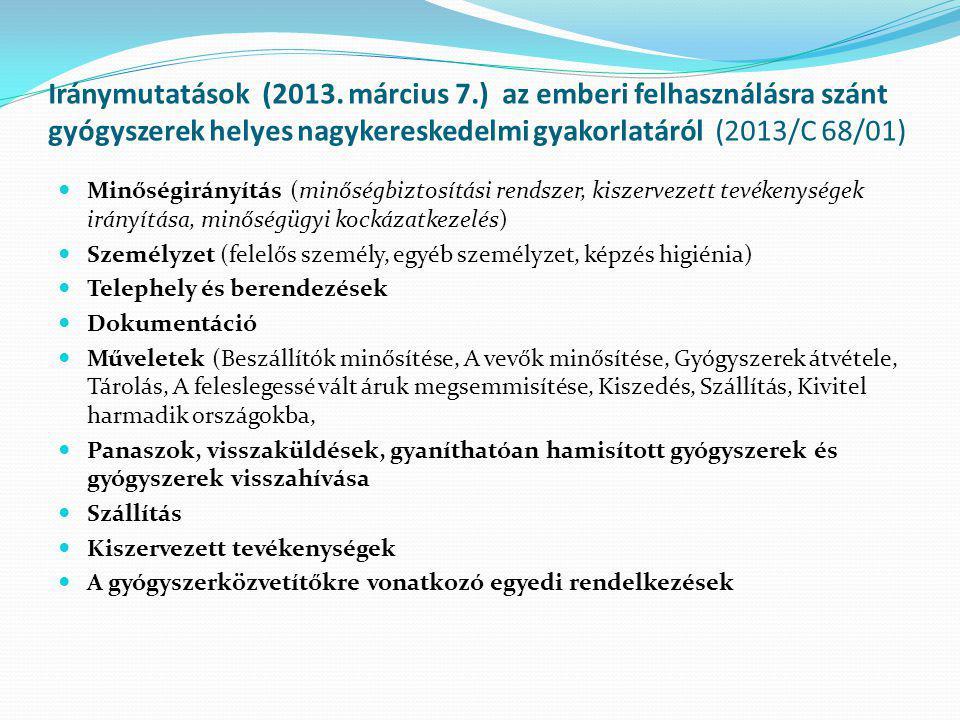 Iránymutatások (2013. március 7.) az emberi felhasználásra szánt gyógyszerek helyes nagykereskedelmi gyakorlatáról (2013/C 68/01)  Minőségirányítás (