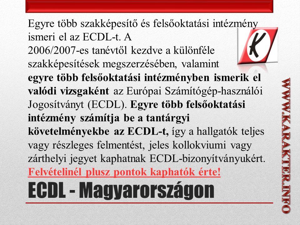 ECDL - Magyarországon Egyre több szakképesítő és felsőoktatási intézmény ismeri el az ECDL-t.