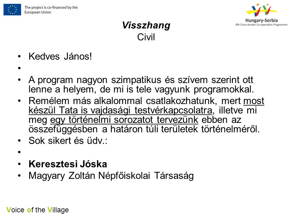 Voice of the Village Visszhang Civil •Kedves János.