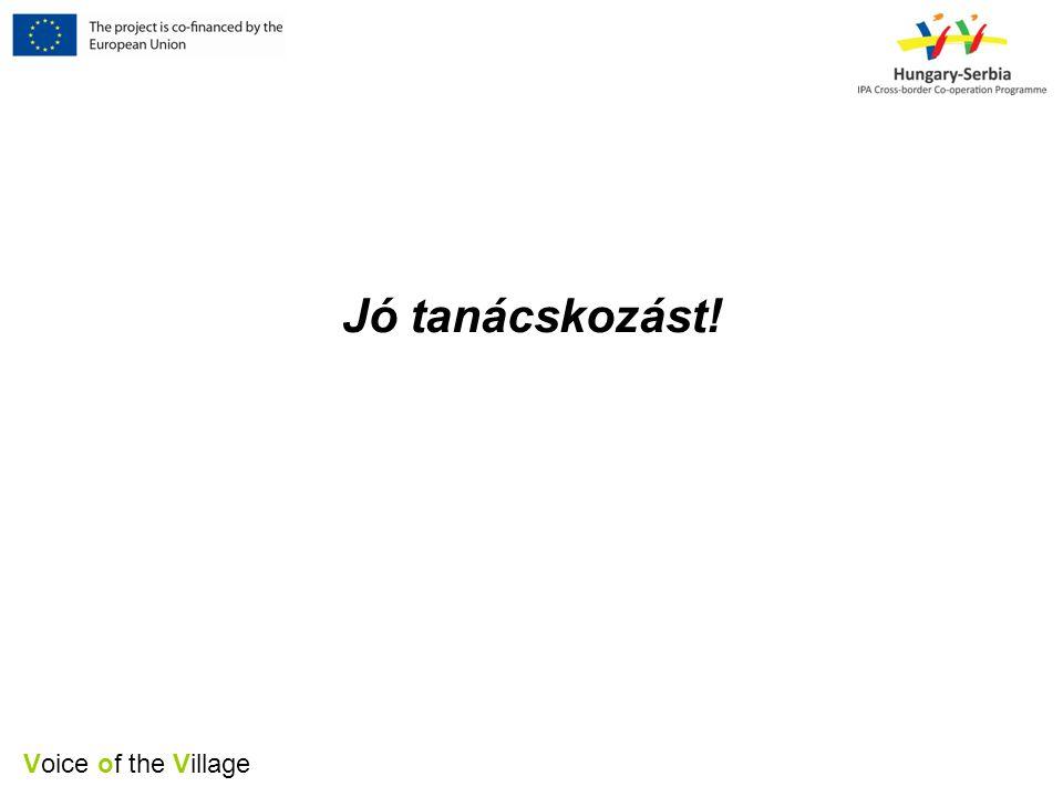 Voice of the Village Jó tanácskozást!