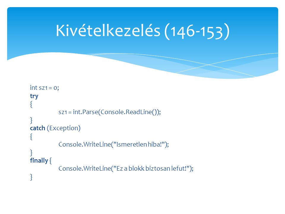 int sz1 = 0; try { sz1 = int.Parse(Console.ReadLine()); } catch (Exception) { Console.WriteLine(