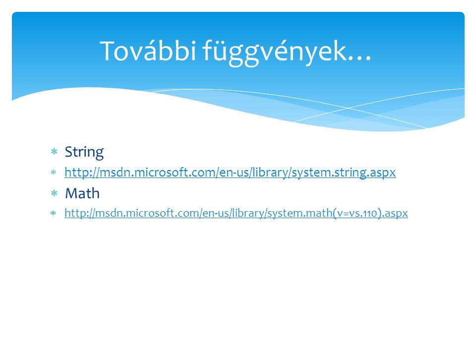  String  http://msdn.microsoft.com/en-us/library/system.string.aspx http://msdn.microsoft.com/en-us/library/system.string.aspx  Math  http://msdn.