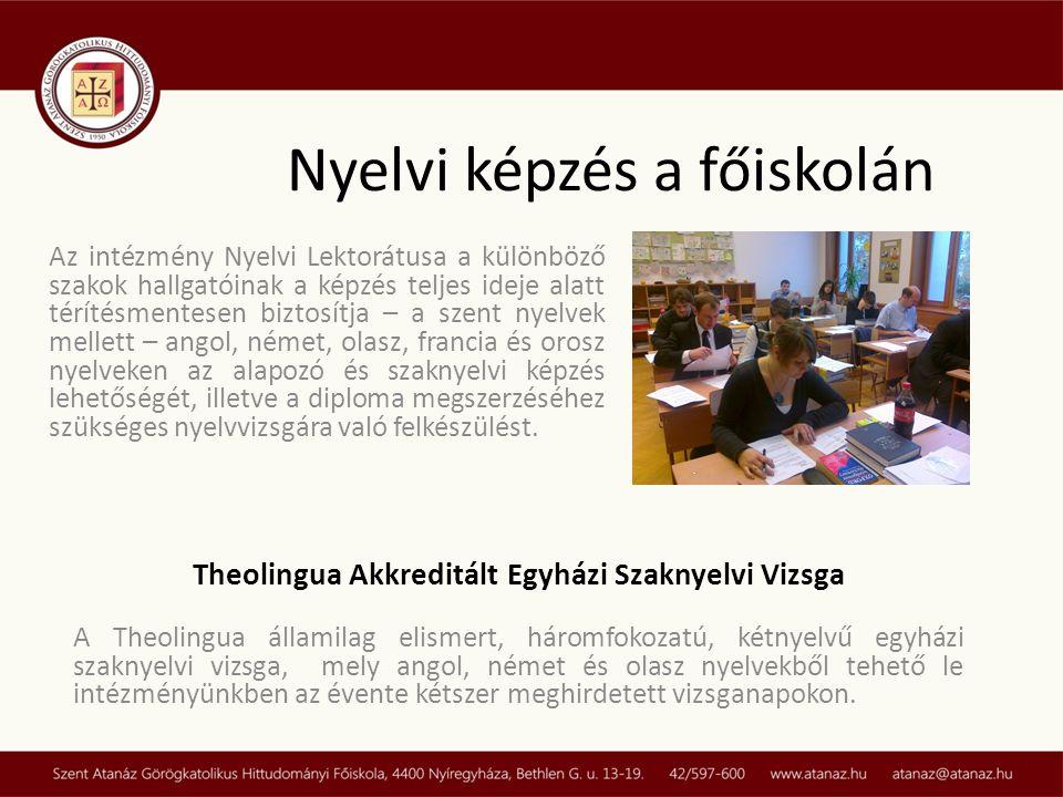 Nyelvi képzés a főiskolán Az intézmény Nyelvi Lektorátusa a különböző szakok hallgatóinak a képzés teljes ideje alatt térítésmentesen biztosítja – a s