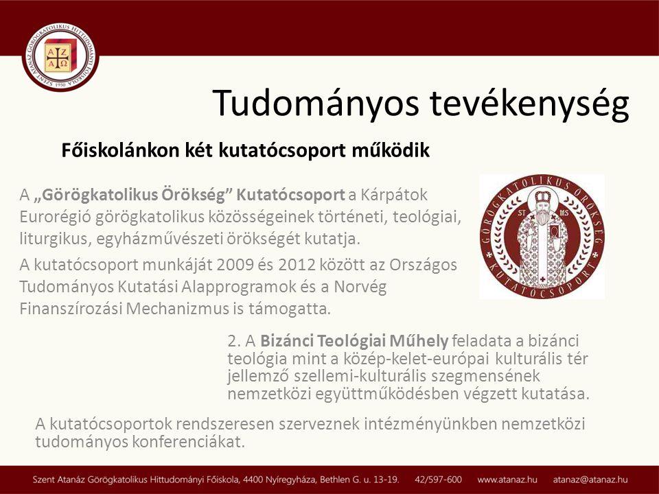 """Tudományos tevékenység A """"Görögkatolikus Örökség"""" Kutatócsoport a Kárpátok Eurorégió görögkatolikus közösségeinek történeti, teológiai, liturgikus, eg"""