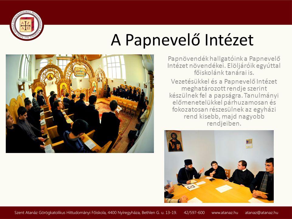 Papnövendék hallgatóink a Papnevelő Intézet növendékei. Elöljáróik egyúttal főiskolánk tanárai is. Vezetésükkel és a Papnevelő Intézet meghatározott r