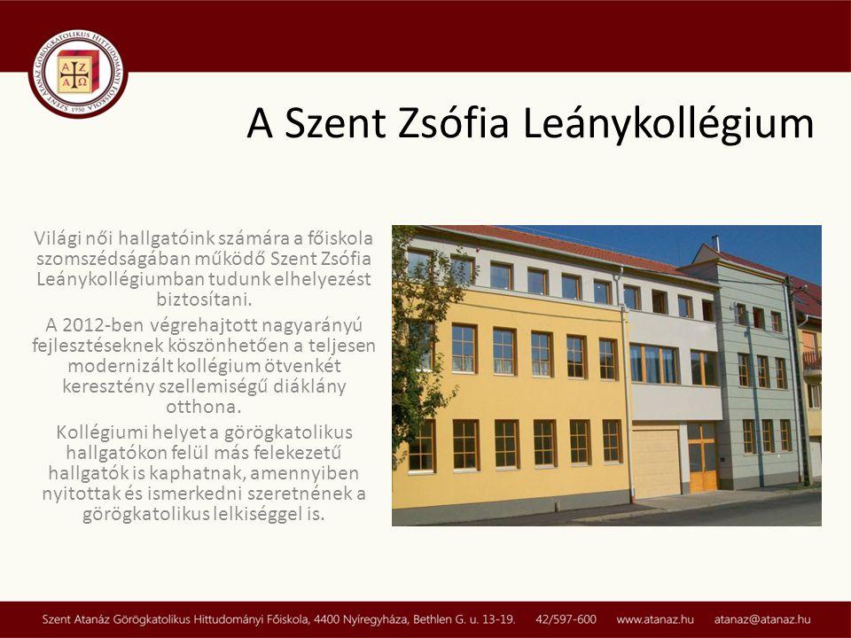 Világi női hallgatóink számára a főiskola szomszédságában működő Szent Zsófia Leánykollégiumban tudunk elhelyezést biztosítani. A 2012-ben végrehajtot