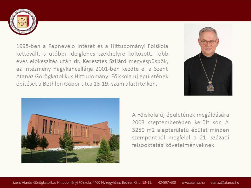 1995-ben a Papnevelő Intézet és a Hittudományi Főiskola kettévált, s utóbbi ideiglenes székhelyre költözött. Több éves előkészítés után dr. Keresztes