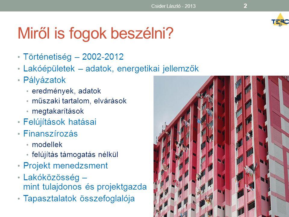 Miről is fogok beszélni? • Történetiség – 2002-2012 • Lakóépületek – adatok, energetikai jellemzők • Pályázatok • eredmények, adatok • műszaki tartalo