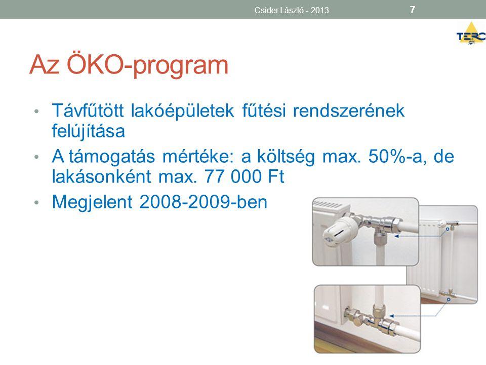 Az ÖKO-program • Távfűtött lakóépületek fűtési rendszerének felújítása • A támogatás mértéke: a költség max. 50%-a, de lakásonként max. 77 000 Ft • Me