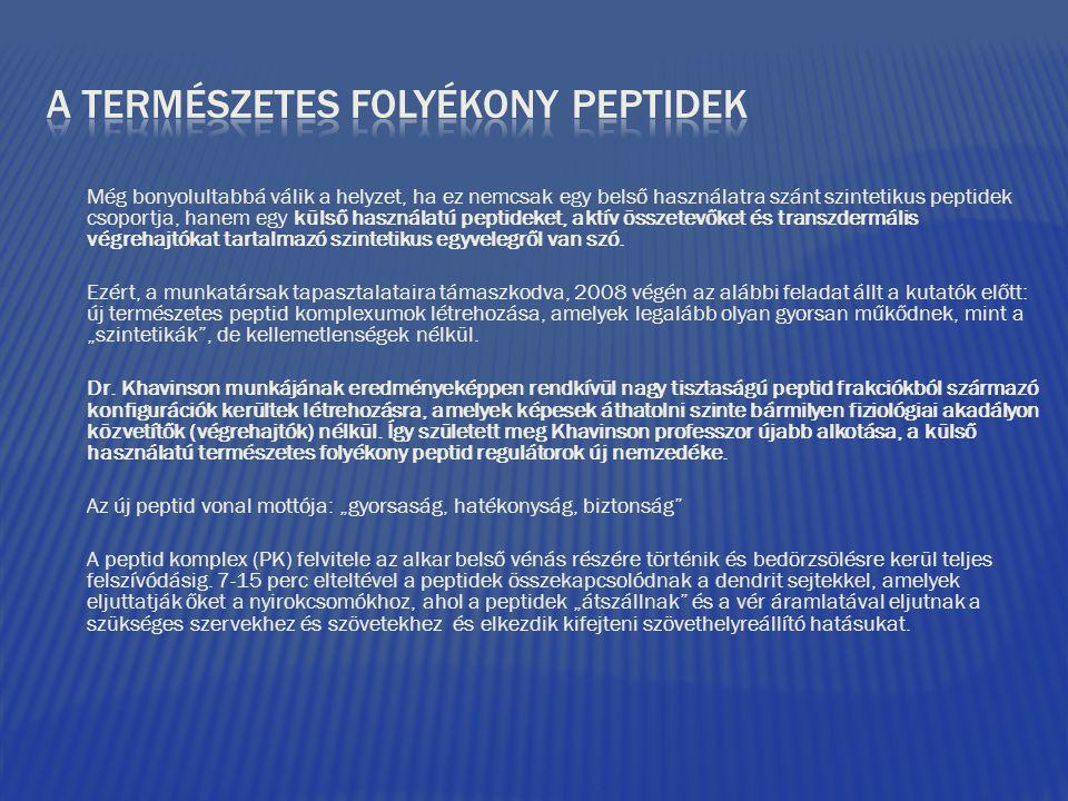 Még bonyolultabbá válik a helyzet, ha ez nemcsak egy belső használatra szánt szintetikus peptidek csoportja, hanem egy külső használatú peptideket, ak