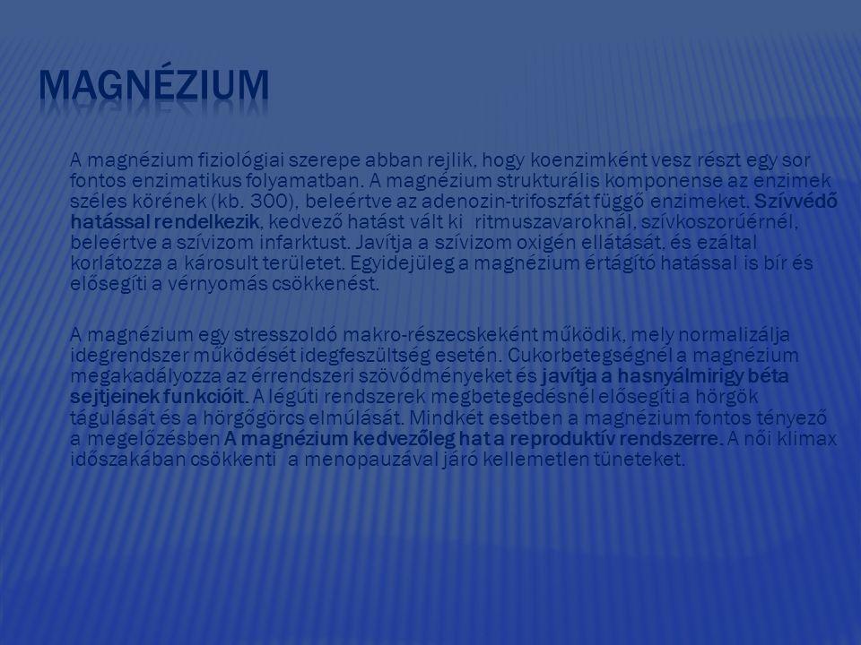 A magnézium fiziológiai szerepe abban rejlik, hogy koenzimként vesz részt egy sor fontos enzimatikus folyamatban. A magnézium strukturális komponense