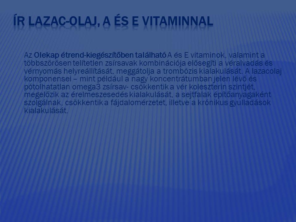 Az Olekap étrend-kiegészítőben található A és E vitaminok, valamint a többszörösen telítetlen zsírsavak kombinációja elősegíti a véralvadás és vérnyom