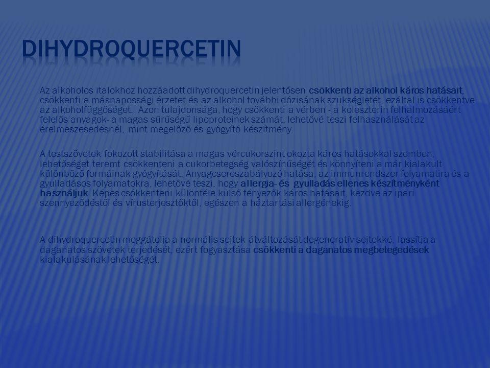 Az alkoholos italokhoz hozzáadott dihydroquercetin jelentősen csökkenti az alkohol káros hatásait, csökkenti a másnapossági érzetet és az alkohol tová