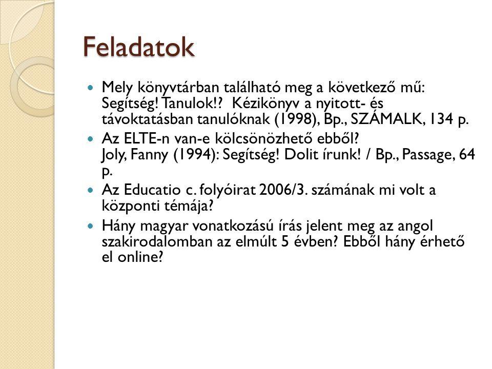 Feladatok  OPKM és a FSZEK katalógusában is 1.Lukács Péter elmúlt 10 évben megjelent könyvei 2.