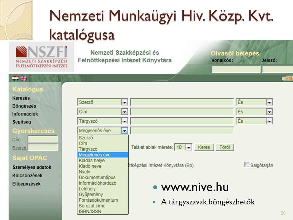 Egyetemi Könyvtár  még nem keres az összes tagkönyvtárban  http://www.konyvtar.elte.hu 19
