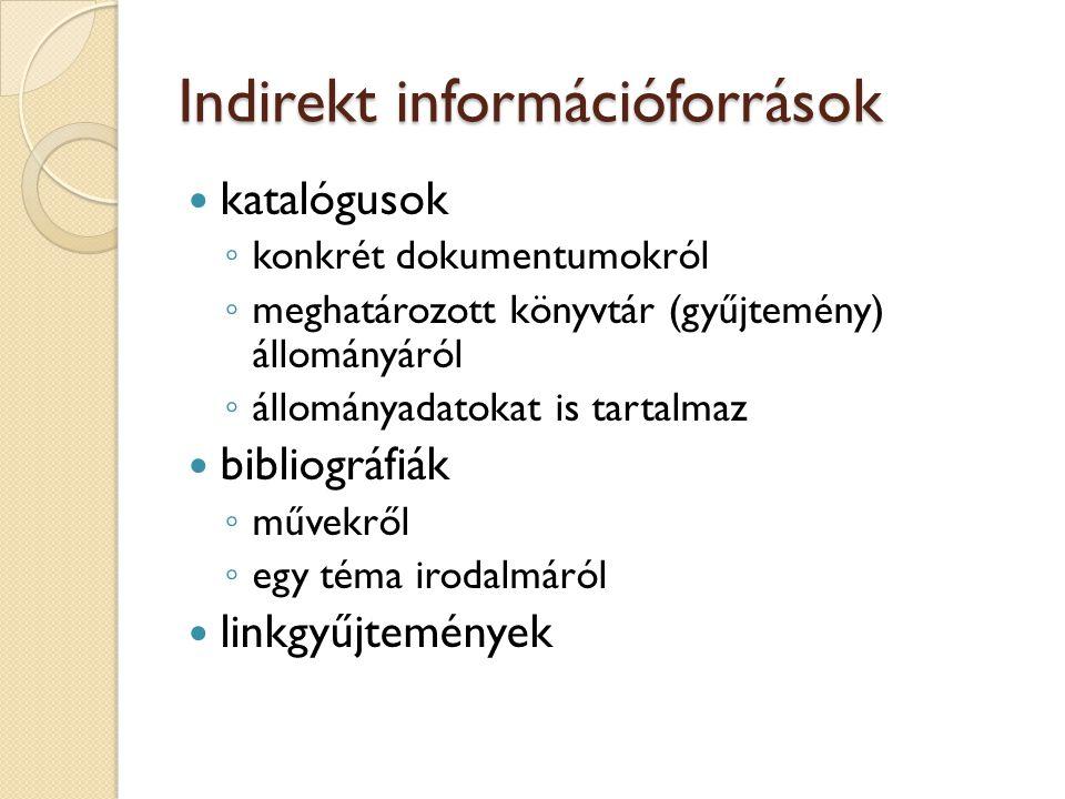 """indirekt információforrások direkt és másodlagos információforrások direkt és elsődleges információforrások információ bibliográfiai adatok Információforrások típusai """"szakmai információk"""