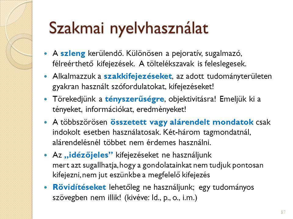A szöveg strukturálása  Fókuszmondat:  elmondja, miről fog szólni a dolgozat/fejezet  állít is valamit a témáról.