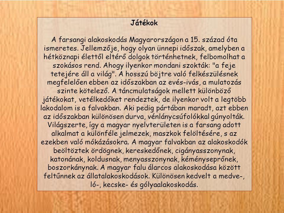 Játékok A farsangi alakoskodás Magyarországon a 15.