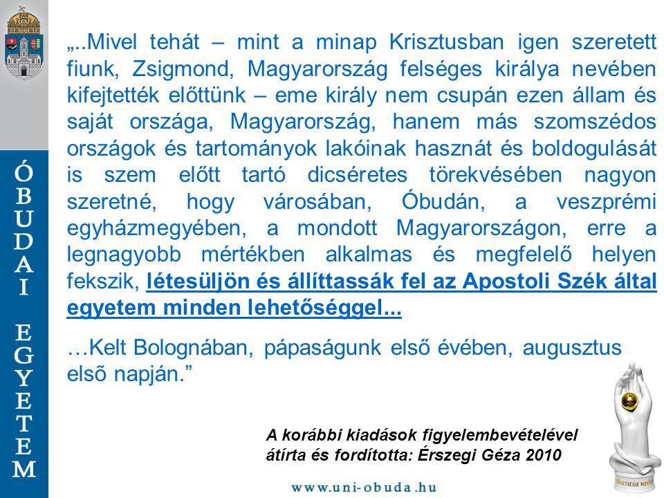 """""""..Mivel tehát – mint a minap Krisztusban igen szeretett fiunk, Zsigmond, Magyarország felséges királya nevében kifejtették előttünk – eme király nem"""
